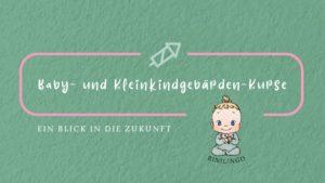 Baby- und Kleinkindgebärden-Kurse. Ein Ausblick, was dich in der Zukunft mit BINILINGO erwartet
