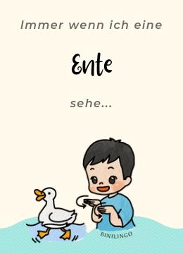 Immer wenn ich eine Ente sehe, macht Mama eine bestimmte Handbewegung