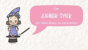 Gebärden aus dem ZAUBER-Koffer - Mit diesem ZAUBER-Trick wirst du mit Baby- und Kleinkindgebärden er...